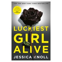 Luckiest Girl Alive Jessica Knoll