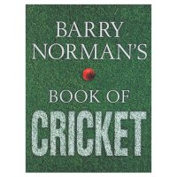 The Bumper Book of Cricket by Barry Norman