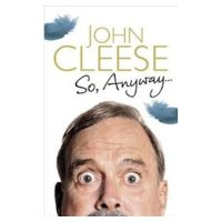 So, Anyway John Cleese