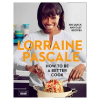 How To Be A Better Cook Lorraine Pascalé