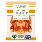 Waitrose British whole roast chicken - per kg