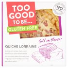 Too Good To Be Gluten Free Quiche Lorraine - 400g