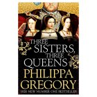 Three Sisters, Three Queens Philippa Gregory -
