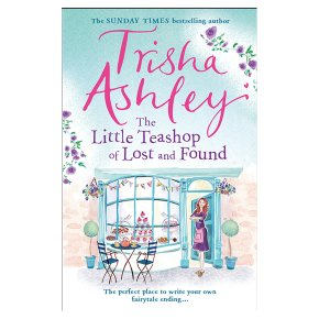 Little Teashop of Lost & Found Trisha Ashley