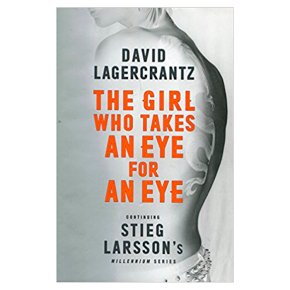 The Girl Who takes an Eye for an Eye David Lagercrantz