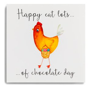 Happy eat lots of chocolate day