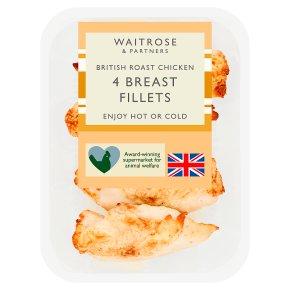 Waitrose British 4 Roast Chicken Breast Fillets
