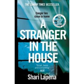 A Stranger in the House Shari Lapena