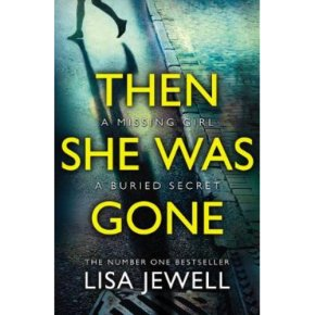 Then She Was Gone Lisa Jewell